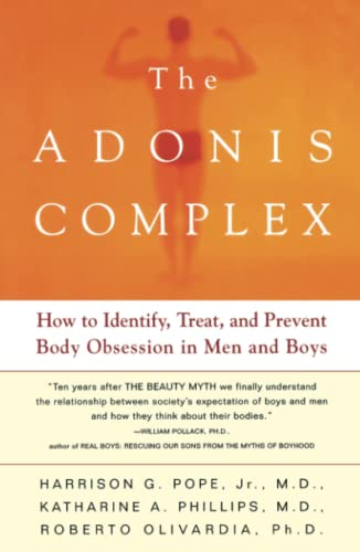 The Adonis Complex: How To Identify, Treat And Prevent Body Obsession In Men And Boys von Free Press