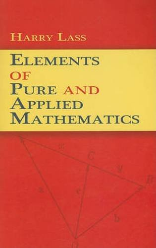 Elements of Pure and Applied Mathematics (Dover Books on Mathematics)
