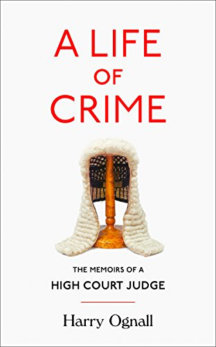 A Life of Crime: The Memoirs of a High Court Judge von HarperCollins Publishers
