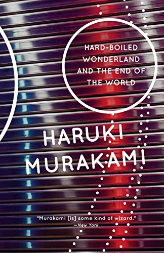 Hard-Boiled Wonderland and the End of the World (Vintage International)