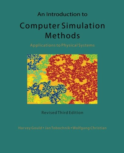 An Introduction to Computer Simulation Methods: Applications To Physical Systems von CreateSpace Independent Publishing Platform