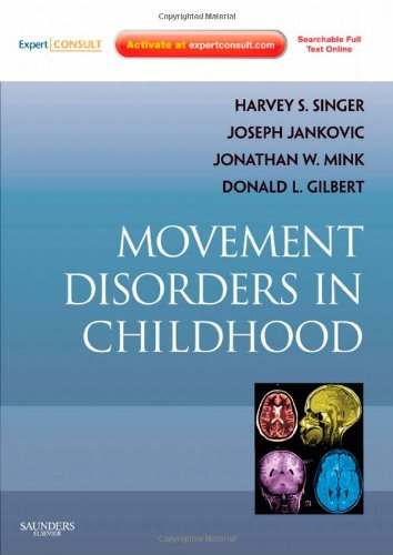 Movement Disorders in Childhood (Expert Consult Title: Online + Print) von Saunders