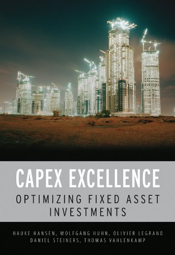 CAPEX Excellence: Optimizing Fixed Asset Investments: Achieving CAPEX Excellence