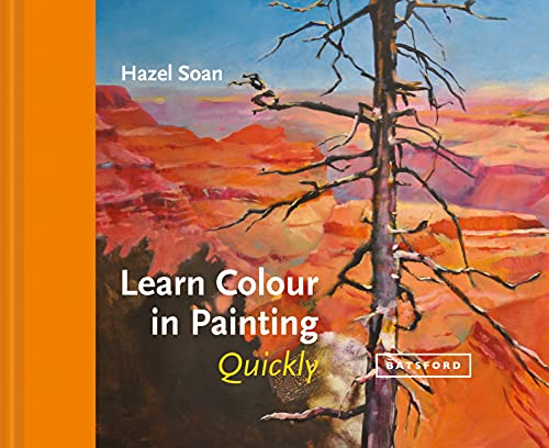 Learn Colour In Painting Quickly (Learn Quickly)