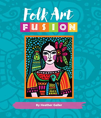 Folk Art Fusion: Creative ideas for painting colorful folk art in acrylic von Walter Foster Publishing