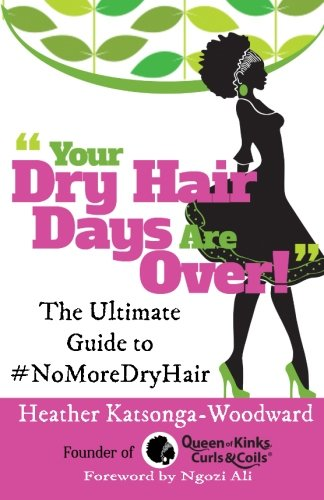 Your Dry Hair Days Are Over: The Ultimate Guide to #NoMoreDryHair von Zumex Press