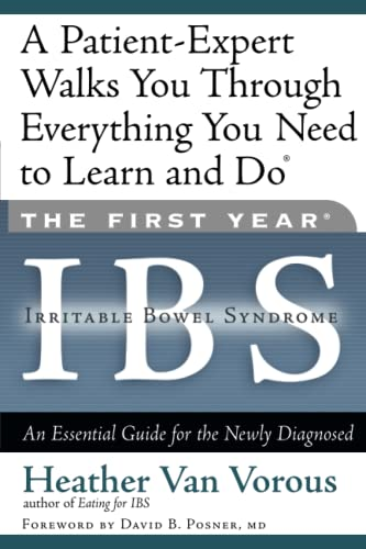 The First Year: IBS (Irritable Bowel Syndrome): An Essential Guide for the Newly Diagnosed von Da Capo Lifelong Books