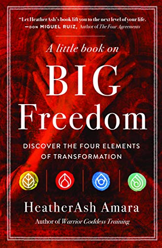 A Little Book on Big Freedom: Discover the Four Elements of Transformation von Hierophant Publishing