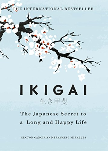 Ikigai: The Japanese secret to a long and happy life von Hutchinson