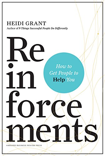 Reinforcements: How to Get People to Help You von Harvard Business Review Press