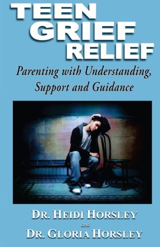 Teen Grief Relief: Parenting with Understanding, Support, and Guidance von Rainbow Books, Incorporated
