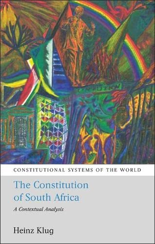 The Constitution of South Africa: A Contextual Analysis (Constitutional Systems of the World)