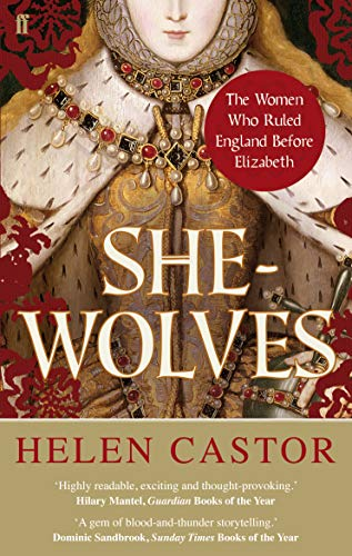 Castor, H: She-Wolves: The Women Who Ruled England Before Elizabeth von Faber And Faber Ltd.