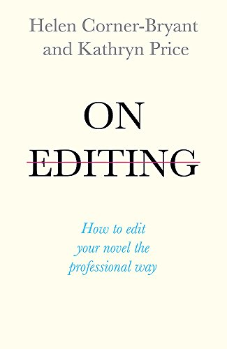 On Editing: How to edit your novel the professional way (Teach Yourself) von John Murray Learning