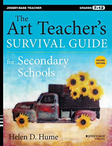 The Art Teacher's Survival Guide for Secondary Schools: Grades 7-12 (Jossey-Bass Teacher) von Wiley