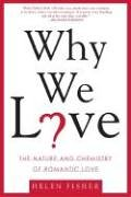 Why We Love: The Nature and Chemistry of Romantic Love von OWL BOOKS