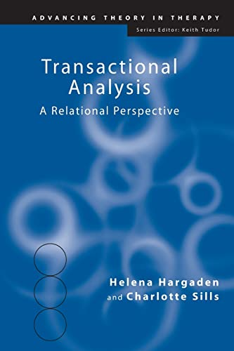 Transactional Analysis: A Relational Perspective (Advancing Theory in Therapy) von Routledge