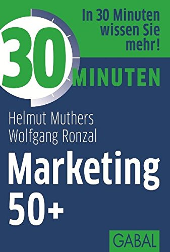 30 Minuten Marketing 50+ von GABAL