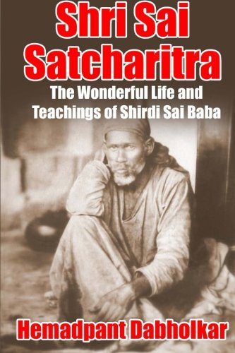 Shri Sai Satcharitra: The Wonderful Life and Teachings of Shirdi Sai Baba von Enlightenment Press