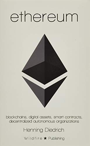 Ethereum: Blockchains, Digital Assets, Smart Contracts, Decentralized Autonomous Organizations von CreateSpace Independent Publishing Platform