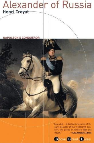 Alexander of Russia: Napoleon's Conqueror (Grove Great Lives Series)