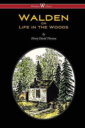 WALDEN or Life in the Woods (Wisehouse Classics Edition) von Wisehouse Classics