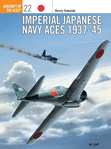 Imperial Japanese Navy Aces 1937-45 (Aircraft of the Aces, Band 22) von Osprey Publishing