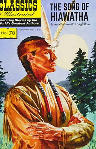 Song of Hiawatha (Classics Illustrated, Band 70) von Classic Comic Store Ltd