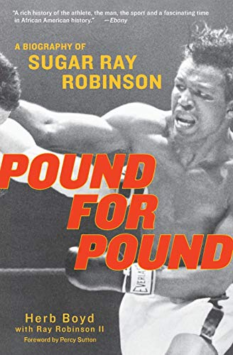 Pound for Pound: A Biography of Sugar Ray Robinson von Amistad