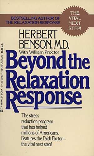 Beyond the Relaxation Response: The Stress-Reduction Program That Has Helped Millions of Americans: How to Harness the Healing Power of Your Personal Beliefs
