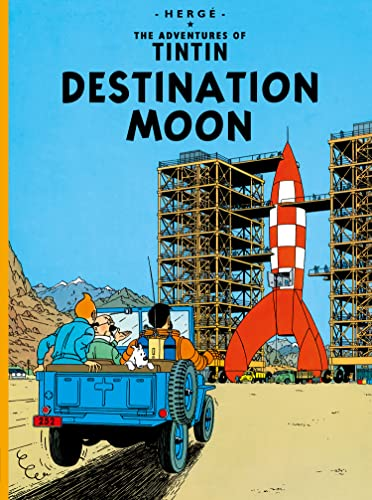 Destination Moon (Adventures of Tintin S, Band 16)