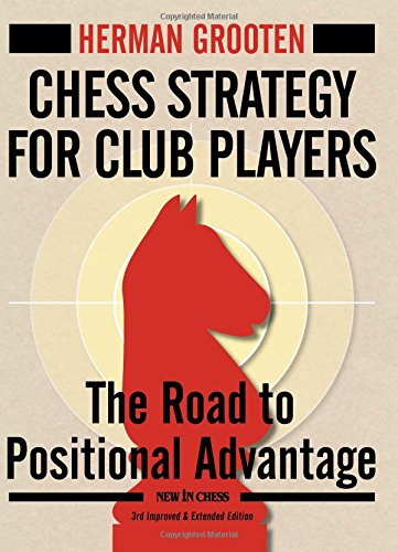 CHESS STRATEGY FOR CLUB PLA-3E (New in Chess)