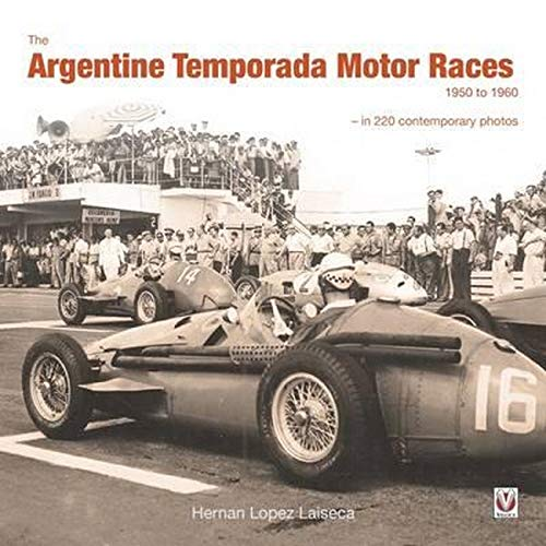The Argentine Temporada Motor Races 1950 to 1960 von Veloce Publishing Ltd