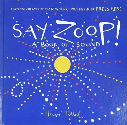 Tullet, H: Say Zoop! von Chronicle Books