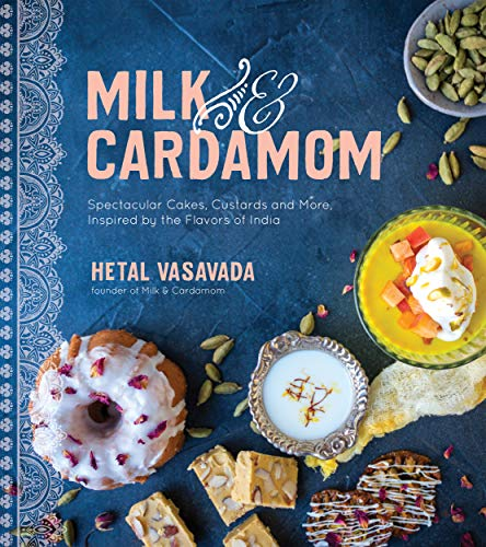 Milk & Cardamom: Spectacular Cakes, Custards and More, Inspired by the Flavors of India von PAGE STREET PUB