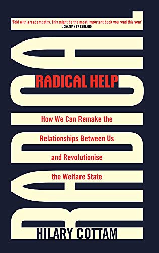 Radical Help: How we can remake the relationships between us and revolutionise the welfare state von Virago