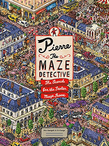 Pierre the Maze Detective: The Search for the Stolen Maze Stone von Laurence King Publishing