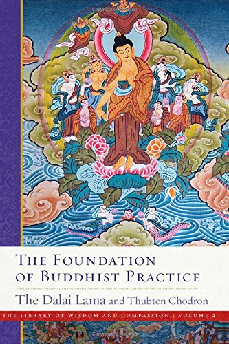 The Foundation of Buddhist Practice (The Library of Wisdom and Compassion, Band 2) von Wisdom Publications