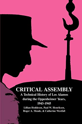 Critical Assembly: A Technical History of Los Alamos During the Oppenheimer Years, 1943-1945 von Cambridge University Press