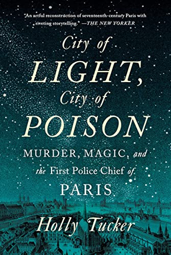 City of Light, City of Poison: Murder, Magic, and the First Police Chief of Paris von WW Norton & Co
