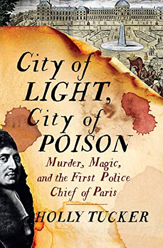 City of Light, City of Poison: Murder, Magic, and the First Police Chief of Paris von W. W. Norton & Company