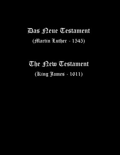 German-English New Testament (Luther 1545 and KJV) von CreateSpace Independent Publishing Platform
