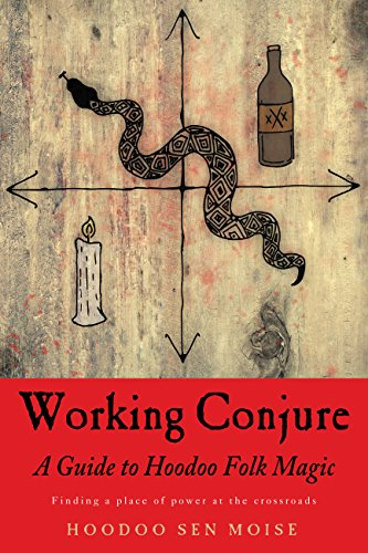 Working Conjure: A Guide to Hoodoo Folk MagicFinding a Place of Power at the Crossroads von Red Wheel/Weiser