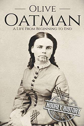 Olive Oatman: A Life From Beginning to End von Independently published