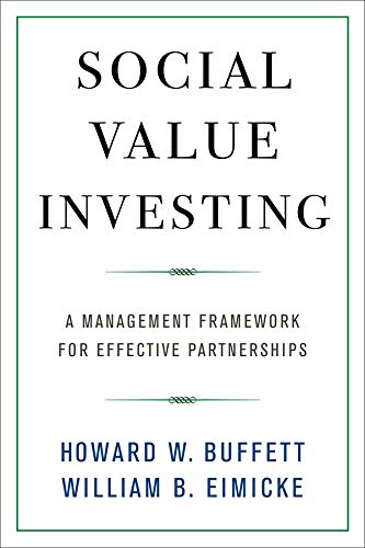Buffett, H: Social Value Investing: A Management Framework for Effective Partnerships (Columbia Business School Publishing) von Columbia University Press