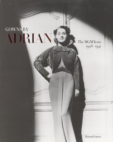 Gowns by Adrian: The MGM Years 1928-1941 von Harry N. Abrams
