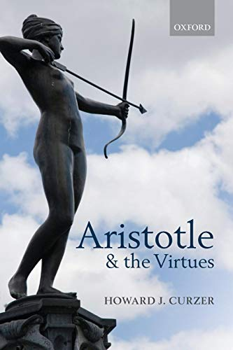 Aristotle and the Virtues von Oxford University Press, USA