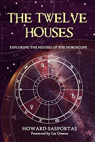 The Twelve Houses: Exploring the Houses of the Horoscope von FLARE PUBN