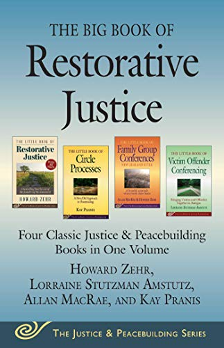 The Big Book of Restorative Justice: Four Classic Justice & Peacebuilding Books in One Volume (Justice and Peacebuilding) von Good Books