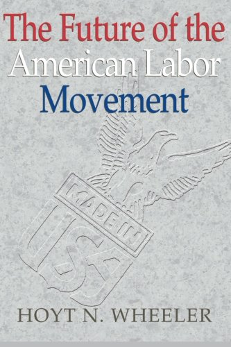 The Future of the American Labor Movement von Cambridge University Press
